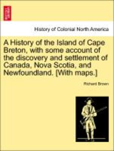 A History of the Island of Cape Breton, with some account of the