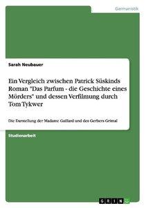 """Ein Vergleich zwischen Patrick Süskinds Roman """"Das Parfum - die"""