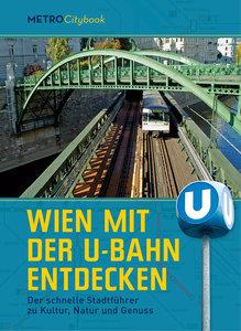 Wien mit der U-Bahn entdecken