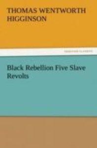 Black Rebellion Five Slave Revolts