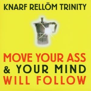 Move Your Ass & Your Mind Will Follow