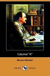 Calumet K (Dodo Press)