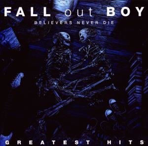 Believers Never Die-The Greatest Hits (Deluxe)