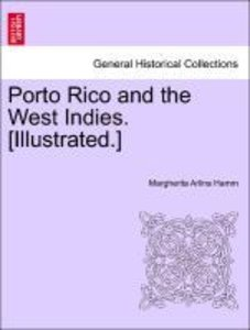 Porto Rico and the West Indies. [Illustrated.]