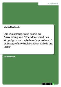 """Das Dualismusprinzip sowie die Anwendung von """"Über den Grund des"""