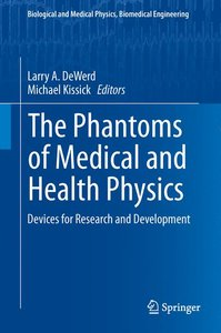 The Phantoms of Medical and Health Physics
