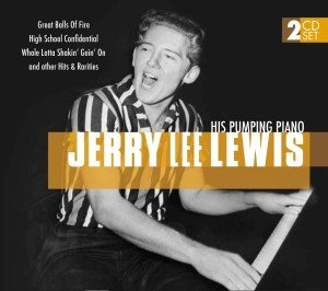 Jerry Lee Lewis: His Pumping Piano