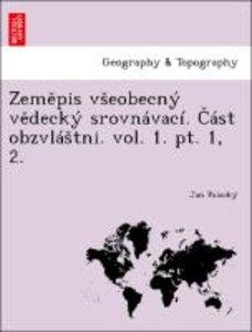 Zemepis vSeobecný vedecký srovnávací. Cást obzvláStni. vol. 1. p