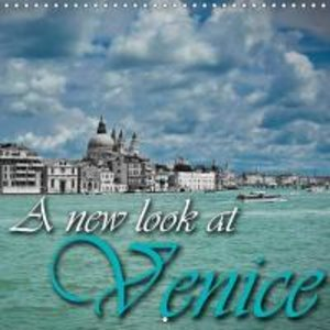 A new look at Venice (Wall Calendar 2015 300 × 300 mm Square)
