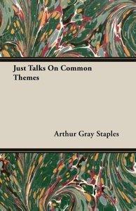 Just Talks On Common Themes