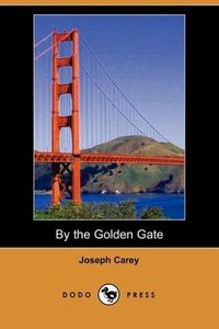 By the Golden Gate (Dodo Press)