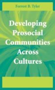 Developing Prosocial Communities Across Cultures