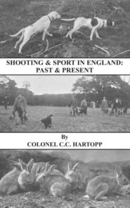 Shooting & Sport in England: Past & Present (History of Shooting