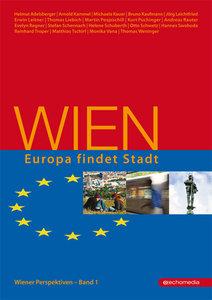 Wiener Perspektiven 01. Wien - Europa findet Stadt
