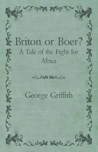Briton or Boer? - A Tale of the Fight for Africa