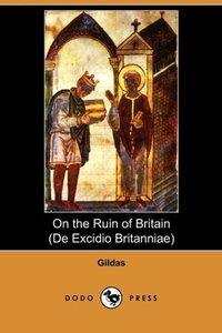 On the Ruin of Britain (de Excidio Britanniae) (Dodo Press)