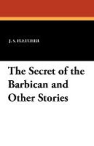 The Secret of the Barbican and Other Stories
