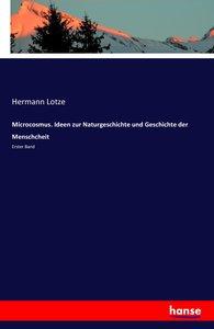Microcosmus. Ideen zur Naturgeschichte und Geschichte der Mensch