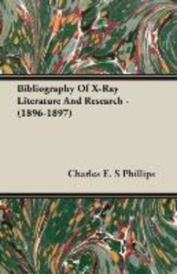 Bibliography Of X-Ray Literature And Research - (1896-1897)