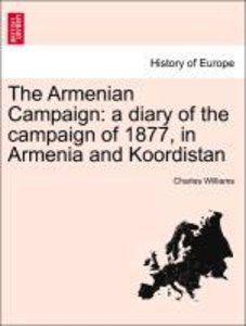 The Armenian Campaign: a diary of the campaign of 1877, in Armen