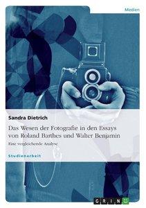 Das Wesen der Fotografie in den Essays von Roland Barthes und Wa