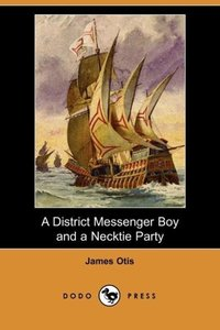 A District Messenger Boy and a Necktie Party (Dodo Press)