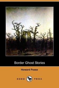 Border Ghost Stories (Dodo Press)