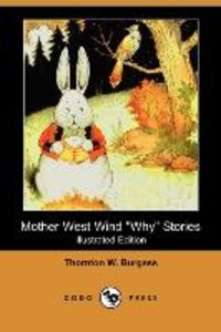 Mother West Wind Why Stories (Illustrated Edition) (Dodo Press)