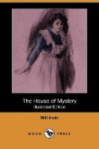 The House of Mystery (Illustrated Edition) (Dodo Press)