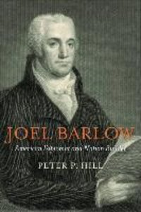 Joel Barlow, American Diplomat and Nation Builder