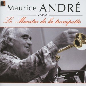 Maurice Andre-Der Meister der Trompete