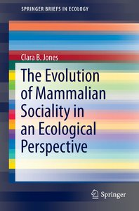 The Evolution of Mammalian Sociality in an Ecological Perspectiv