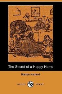 The Secret of a Happy Home (Dodo Press)