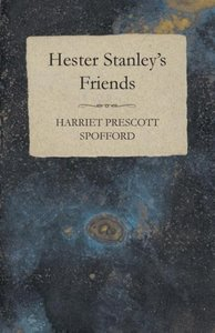 Hester Stanley's Friends
