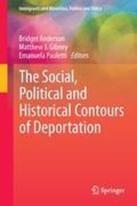 The Social, Political and Historical Contours of Deportation