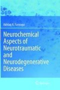 Neurochemical Aspects of Neurotraumatic and Neurodegenerative Di