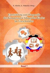 Entwicklung und Diagnostik der Kompetenzen bilingualer Kinder im
