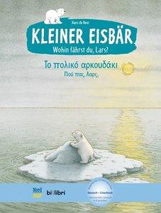 Kleiner Eisbär - Wohin fährst du, Lars? Kinderbuch Deutsch-Griec