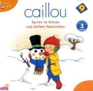 Caillou 9 Audio:Spuren im Schnee und weitere Gesch