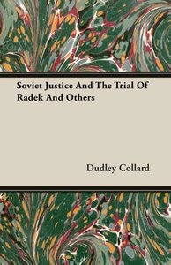 Soviet Justice And The Trial Of Radek And Others