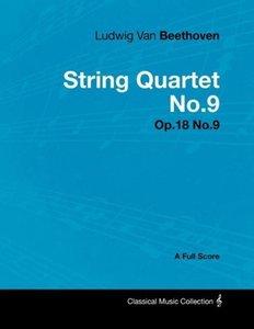 Ludwig Van Beethoven - String Quartet No.9 - Op.18 No.9 - A Full