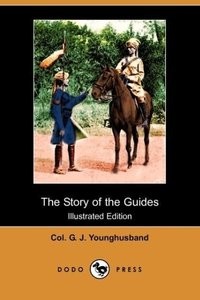 The Story of the Guides (Illustrated Edition) (Dodo Press)