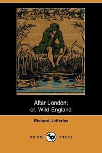 After London; Or Wild England (Dodo Press)