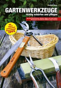 Gartenwerkzeuge richtig schärfen und pflegen