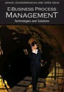 E-Business Process Management: Technologies and Solutions