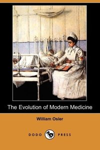 The Evolution of Modern Medicine (Dodo Press)