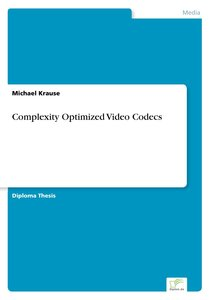 Complexity Optimized Video Codecs