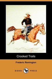 Crooked Trails (Dodo Press)