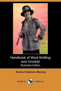 Handbook of Wool Knitting and Crochet (Illustrated Edition) (Dod