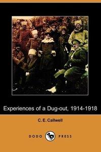 Experiences of a Dug-Out, 1914-1918 (Dodo Press)